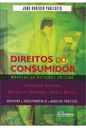 Direitos do Consumidor - Doutrina - Jurisprudência - Modelos Práticos - Parizatto,João Roberto pdf epub