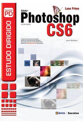 Estudo Dirigido de Adobe Photoshop Cs6 Em Português - Para Windows - Col. Pd - Pereira Correia de Araújo Primo,Lanevalda pdf epub