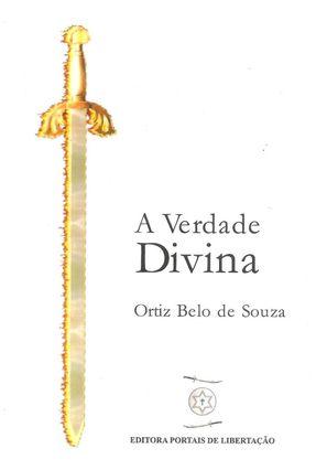 Edição antiga - A Verdade Divina - Souza,Ortiz Belo de   Tagrny.org