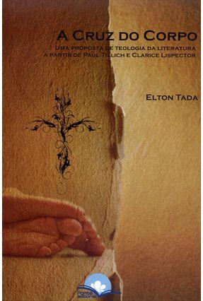 Edição antiga - A Cruz do Corpo - Tada,Elton   Nisrs.org