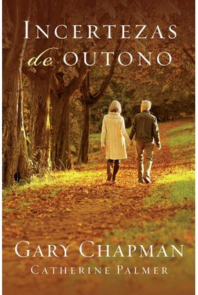 Incertezas de Outono - Chapman,Gary Palmer,Catherine pdf epub