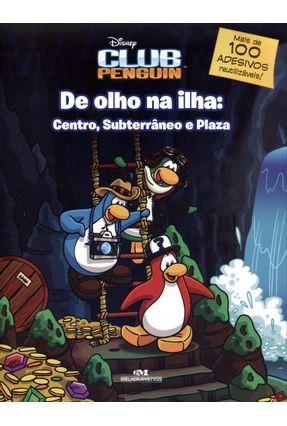 De Olho na Ilha - Centro, Subterrâneo e Plaza - Disney Club Penguin - Editora Melhoramentos pdf epub