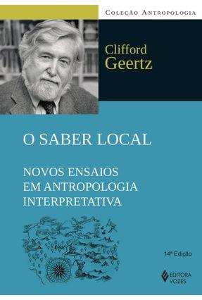 O Saber Local - Novos Ensaios Em Antropologia Interpretativa - Col. Antropologia - Geertz,Clifford | Nisrs.org