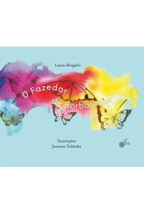 O Fazedor de Borboletas - Bergallo,Laura   Hoshan.org