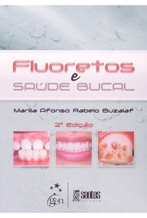 Fluoretos e Saúde Bucal - 2ª Ed. 2013 - Rabelo Buzalaf,Marília Afonso | Hoshan.org