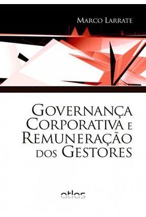 Governança Corporativa e Remuneração Dos Gestores - Larrate,Marco   Nisrs.org