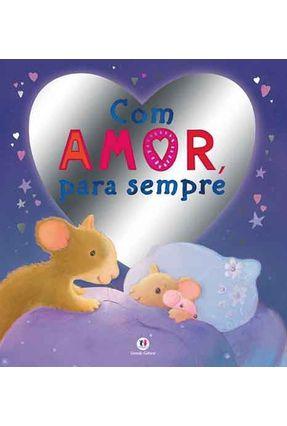 Com Amor, Para Sempre - Editora Ciranda Cultural pdf epub
