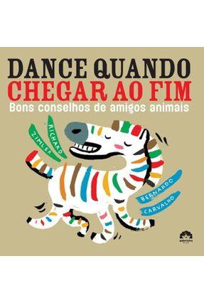 Dance Quando Chegar ao Fim - Bons Conselhos de Amigos Animais - Nova Ortografia - Zimler,Richard   Hoshan.org