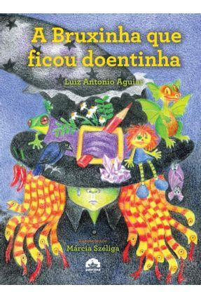 A Bruxinha Que Ficou Doentinha - Aguiar,Luiz Antonio | Hoshan.org
