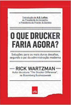 O Que Drucker Faria Agora? - Wartzman,Rick | Nisrs.org