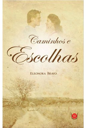Caminhos e Escolhas - Bravo,Eleonora | Hoshan.org