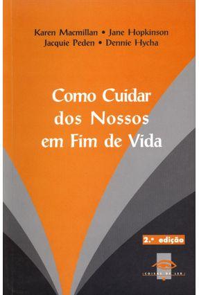 Como Cuidar Dos Nossos Em Fim de Vida - 2ª Ed. - Macmillan,Karen | Tagrny.org