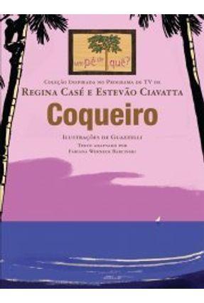 Coqueiro - Col. Um Pé de Quê? - Casé,Regina Ciavatta,Estevão | Tagrny.org
