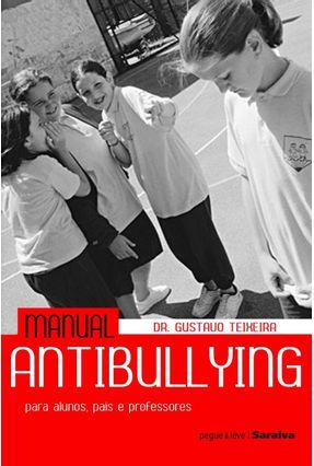 Edição antiga - Manual Antibullying - Col. Pegue & Leve Saraiva - Teixeira,Gustavo   Tagrny.org
