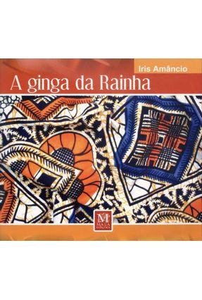 A Ginga da Rainha + CD - Amâncio,Iris Maria da Costa | Tagrny.org