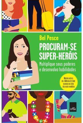Procuram-se Super-heróis - Multiplique Seus Poderes e Desenvolva Habilidades - Pesce,Bel   Hoshan.org