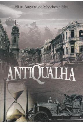 Antiqualha - Medeiros e Silva,Elísio Augusto de | Hoshan.org