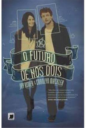 O Futuro de Nós Dois - Asher,Jay Mackler,Carolyn pdf epub