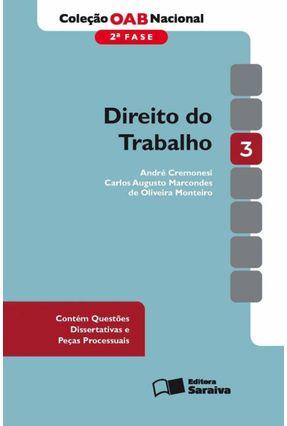 Direito do Trabalho - Vol. 3 - 2ª Fase - Col. OAB Nacional - Cremonesi,André De Oliveira Monteiro,Carlos Augusto Marcondes | Hoshan.org