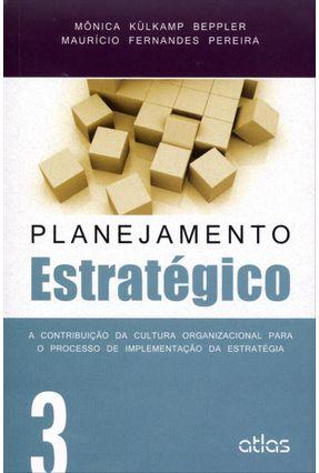 Planejamento Estratégico - Vol. 3 - A Contribuição da Cultura Organizacional... - Beppler,Mônica Külkamp   Tagrny.org