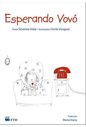 Esperando Vovó - Série Arca de Noé - Vidal,Séverine   Nisrs.org