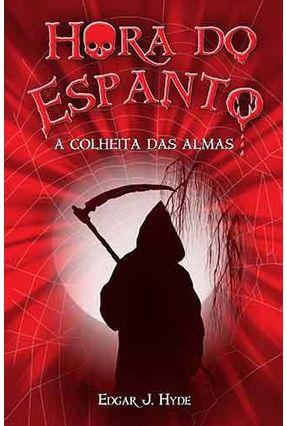 A Colheita Das Almas - Col. Hora do Espanto - Nova Ortografia - Editora Ciranda Cultural pdf epub
