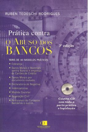 Prática Contra o Abuso Dos Bancos - 3ª Ed. 2013 - Contém CD - Rodrigues,Ruben Tedeschi | Hoshan.org