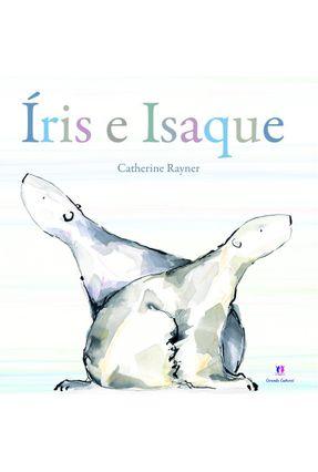 Íris e Isaque - Nova Ortografia - Rayner,Catherine | Nisrs.org