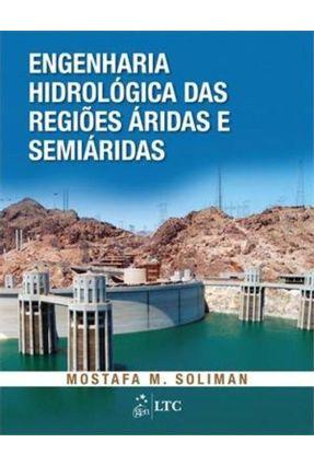 Engenharia Hidrológica Das Regiões Áridas e Semiáridas - Soliman,Mostafa M.   Hoshan.org