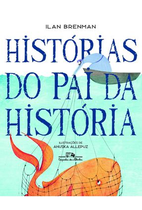 Histórias do Pai da História - Brenman,Ilan pdf epub