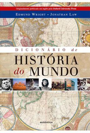 Dicionário de História do Mundo - Wright,Edmund Law,Jonathan pdf epub