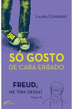 Só Gosto de Cara Errado - Freud, Me Tira Dessa! - Conrado,Laura pdf epub