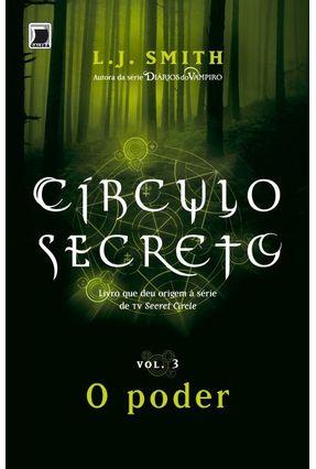 Círculo Secreto - o Poder - Vol. 3 - Smith,L.j.   Hoshan.org