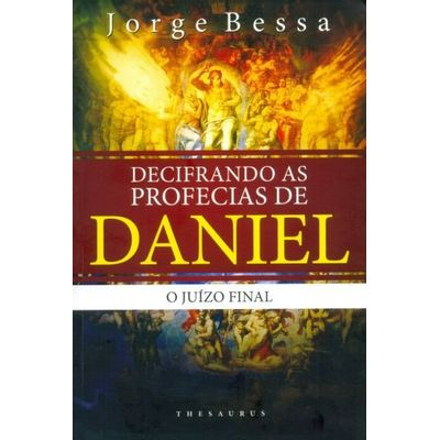 Decifrando As Profecias de Daniel - o Juízo Final