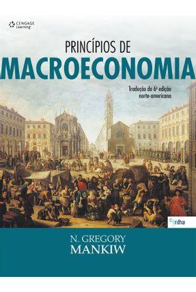Princípios de Macroeconomia - Tradução da 6ª Edição Norte-americana - 2014 - Mankin,N. Gregory   Hoshan.org
