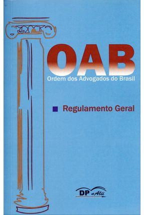 OAB - Ordem Dos Advogados do Brasil - Regulamento Geral - Paulo,Antonio de   Hoshan.org