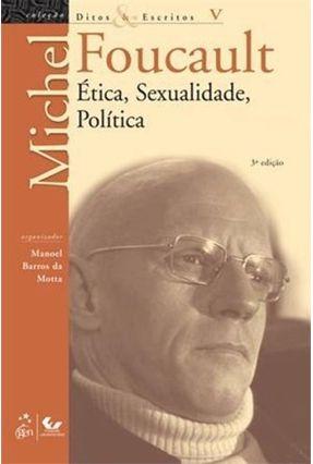 Ética, Sexualidade, Política - Col. Ditos & Escritos V - 3ª Ed. 2012 - Foucault,Michel | Tagrny.org