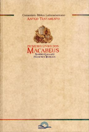 Comentário Bíblico Latinoamericano - Primeiro Livro Dos Macabeus - Rubeaux,Francisco Gallazzi,Sandro | Nisrs.org