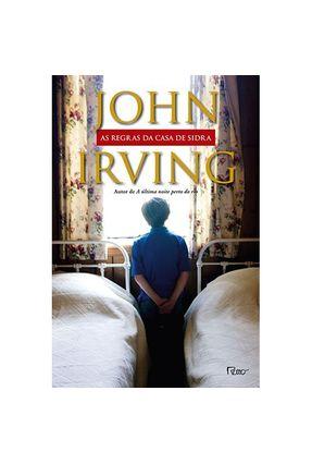 As Regras da Casa de Sidra - Irving,John | Tagrny.org