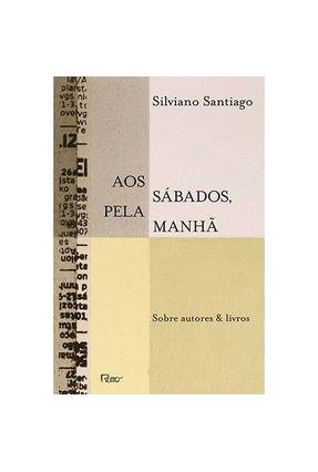 Aos Sábados Pela Manhã - Santiago,Silviano pdf epub