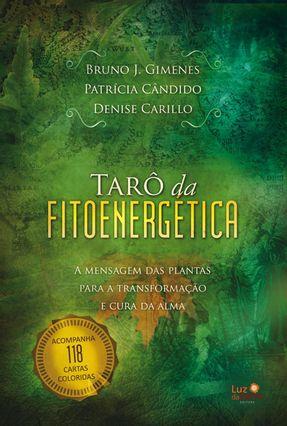 Tarô da Fitoenergética - A Mensagem Das Plantas Para A Transformação e Cura da Alma - Gimenes,Bruno J. Cândido,Patricia Carillo,Denise pdf epub