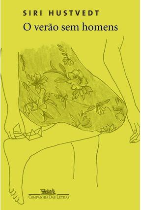 O Verão Sem Homens - Hustvedt,Siri   Hoshan.org