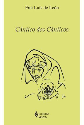 Cântico Dos Cânticos - Série Clássicos da Espiritualidade - Nova Ortografia - Leon,Fray Luis de pdf epub
