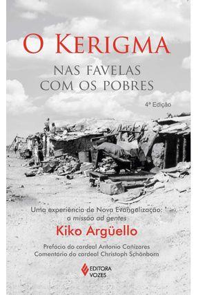 O Kerigma Nas Favelas Com Os Pobres - Uma Experiência de Nova Evangelização - A Missão Ad Gentes - Arguello,Kiko | Hoshan.org