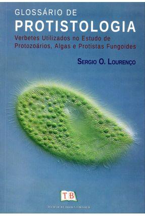 Glossário de Protistologia - Verbetes Utilizados No Estudo de Protozoários, Algas e ... - Lourenço,Sergio O.   Hoshan.org