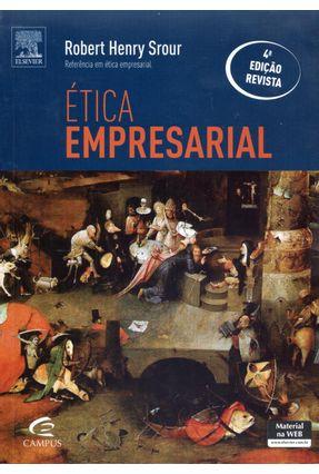 Ética Empresarial - 4ª Ed. 2013 - Henry Srour,Robert | Nisrs.org
