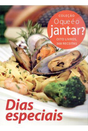 Dias Especiais - Col. o Que É o Jantar? - Nova Ortografia - Editora Euro Impala | Hoshan.org