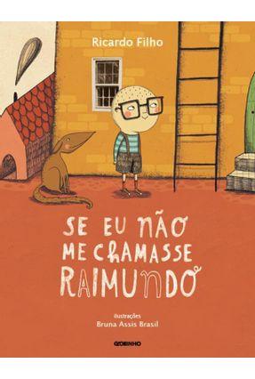 Se Eu Não Me Chamasse Raimundo - Filho,Ricardo   Nisrs.org