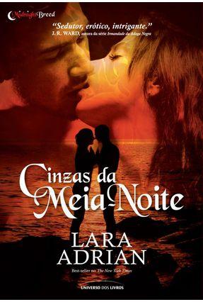 Cinzas da Meia-noite - Série Midnight Breed - Adrian,Lara pdf epub