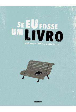 Se Eu Fosse Um Livro - Nova Ortografia - Letria,José Jorge   Nisrs.org